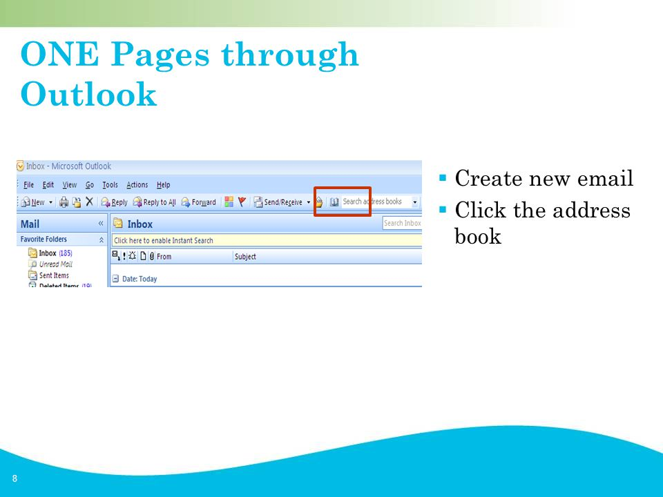 8 ONE Pages through Outlook  Create new email  Click the address book