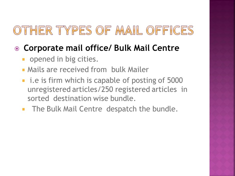  Corporate mail office/ Bulk Mail Centre  opened in big cities.
