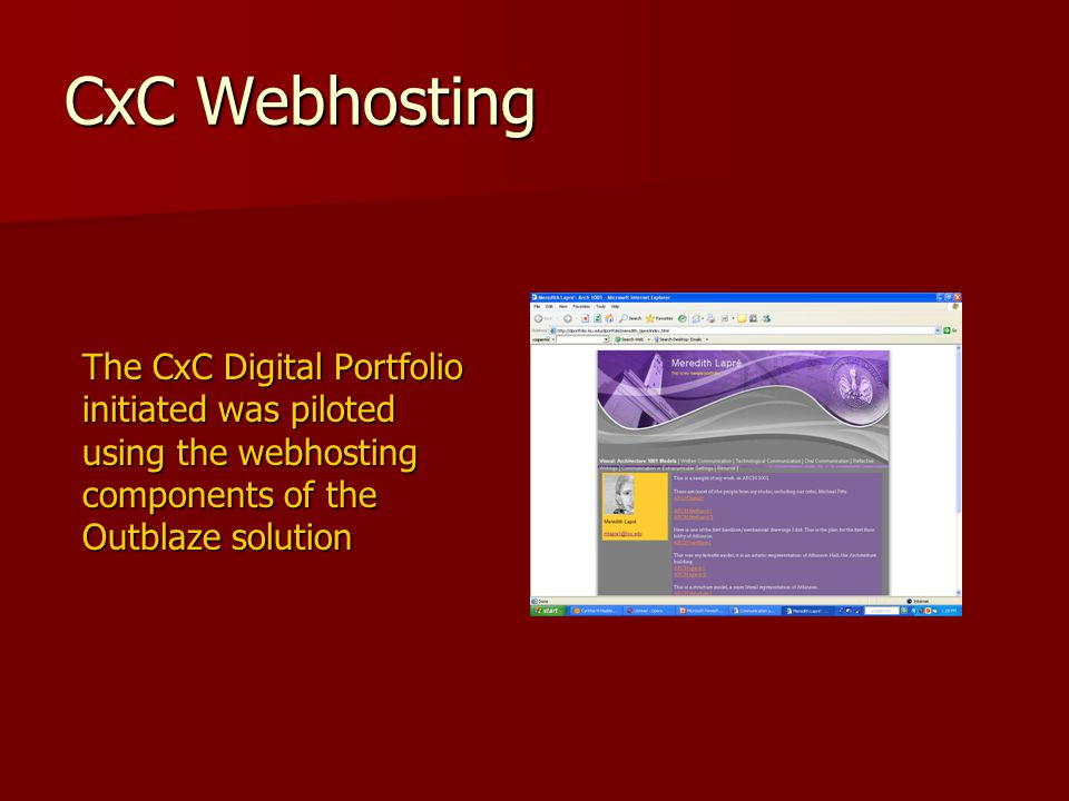 CxC Webhosting The CxC Digital Portfolio initiated was piloted using the webhosting components of the Outblaze solution