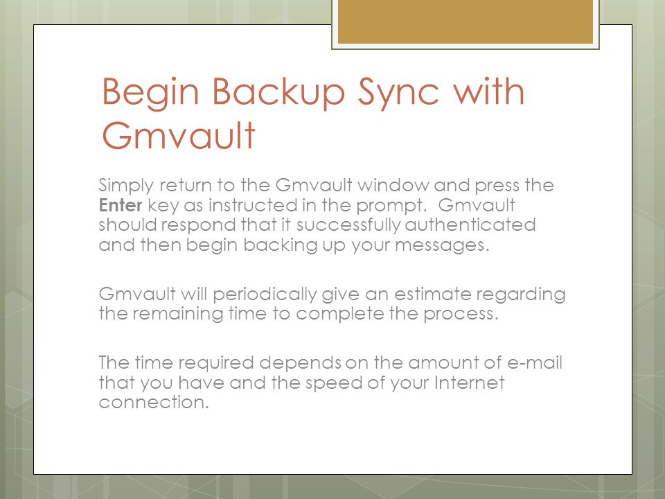 Begin Backup Sync with Gmvault Simply return to the Gmvault window and press the Enter key as instructed in the prompt.