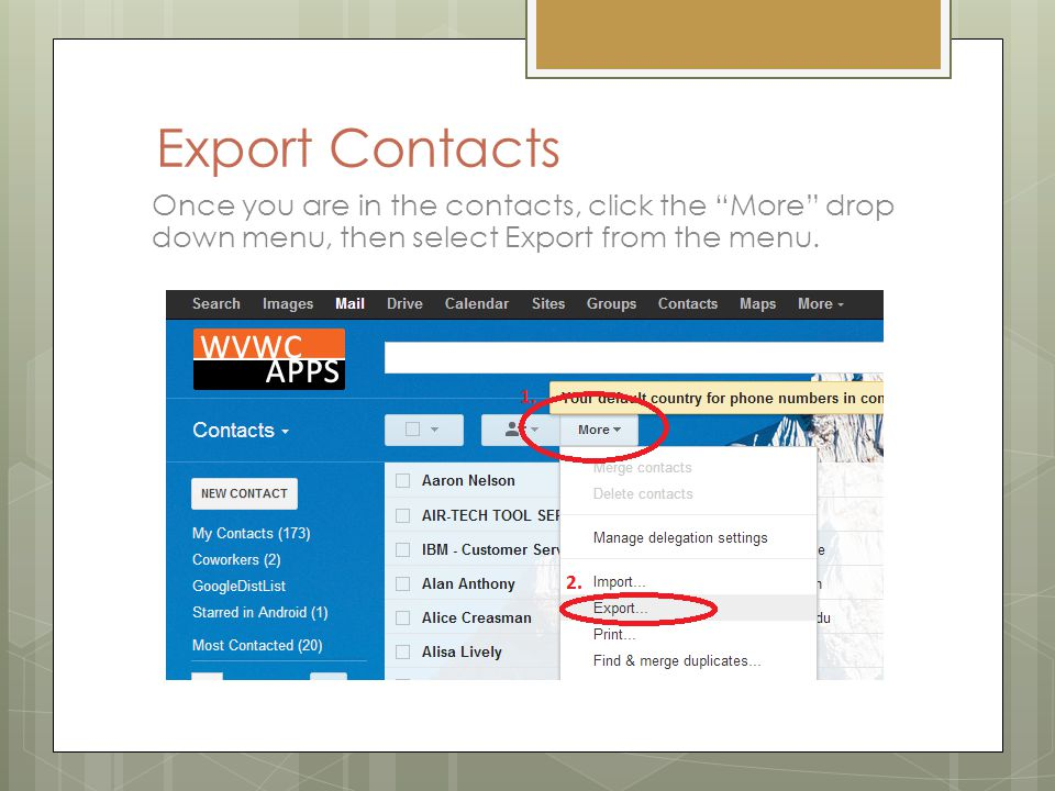 Export Contacts Once you are in the contacts, click the More drop down menu, then select Export from the menu.