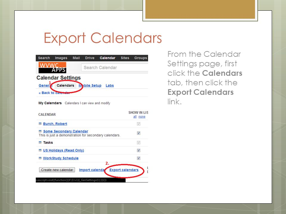 Export Calendars From the Calendar Settings page, first click the Calendars tab, then click the Export Calendars link.