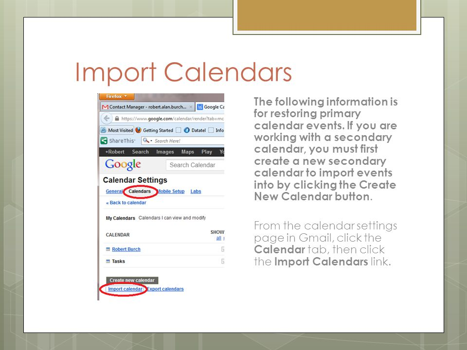 Import Calendars The following information is for restoring primary calendar events.