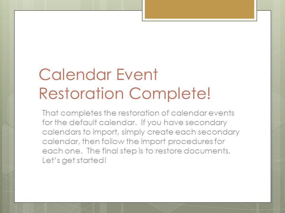 Calendar Event Restoration Complete.