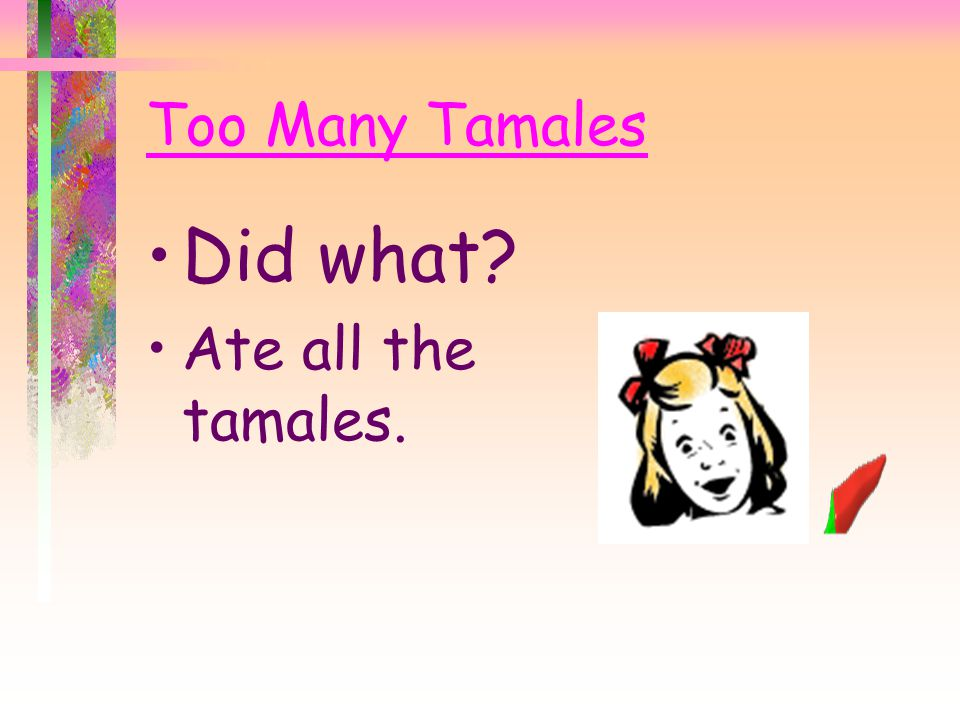 Too Many Tamales Who? Maria and her cousins.