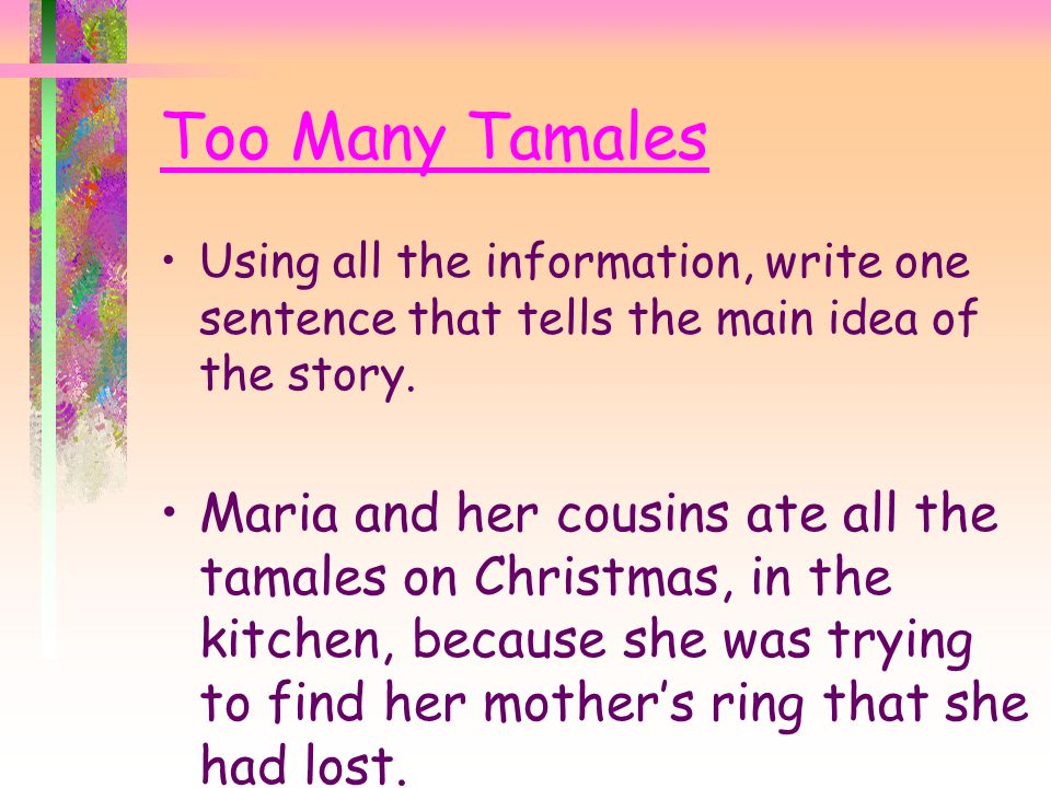 Too Many Tamales Why To try to find Maria's mother's ring.