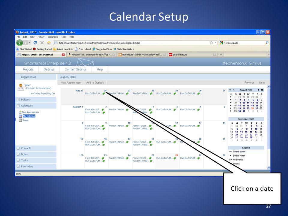 27 Calendar Setup Click on a date