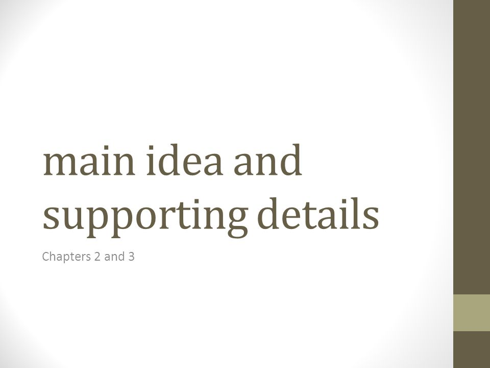 General Parts of a Paragraph 1.topic 2.controlling idea 3.supporting details 2