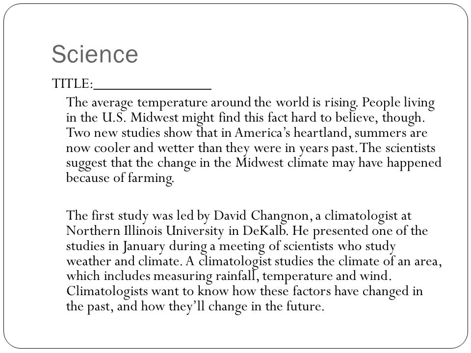 Science TITLE:_______________ The average temperature around the world is rising.