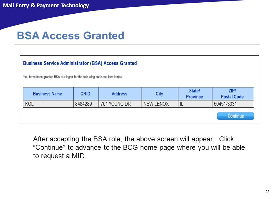 Mail Entry & Payment Technology 28 BSA Access Granted After accepting the BSA role, the above screen will appear.