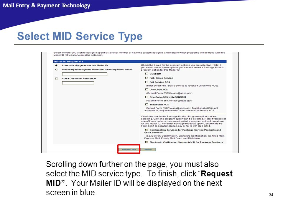 Mail Entry & Payment Technology 34 Select MID Service Type Scrolling down further on the page, you must also select the MID service type.