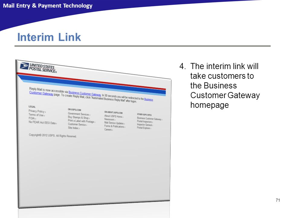 Mail Entry & Payment Technology 4.The interim link will take customers to the Business Customer Gateway homepage 71 Interim Link