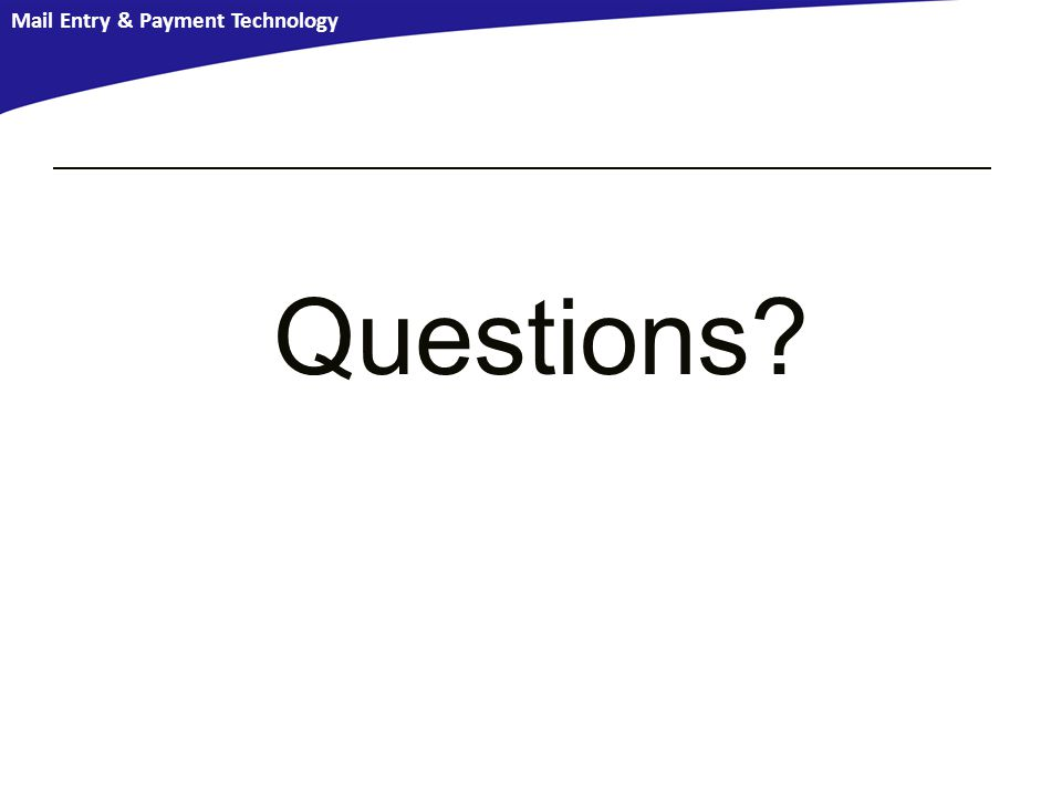 Mail Entry & Payment Technology Questions?