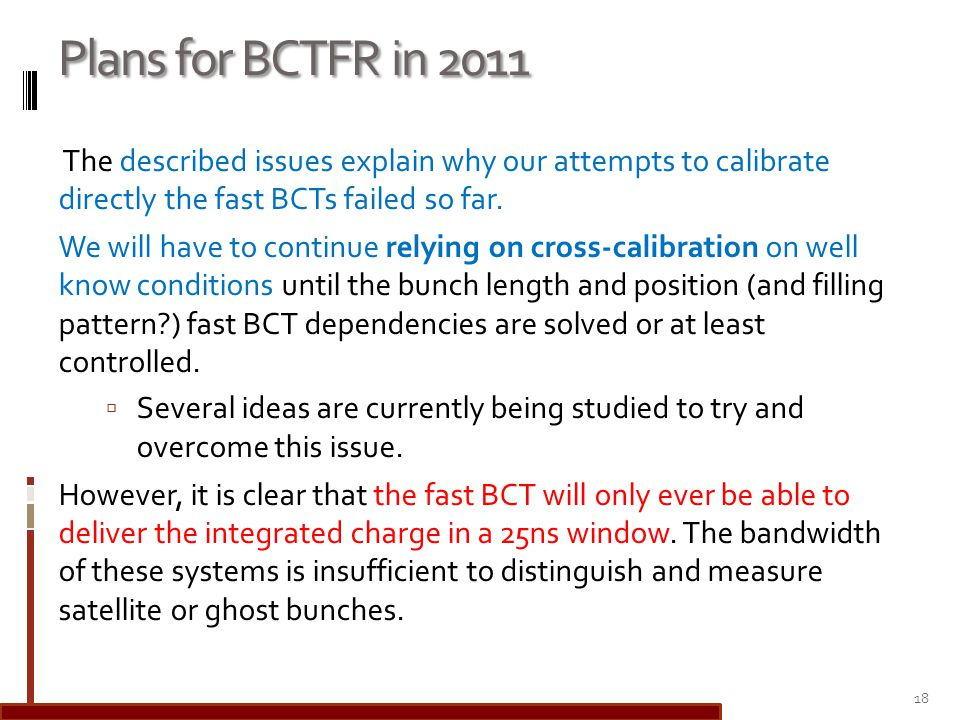Plans for BCTFR in 2011 The described issues explain why our attempts to calibrate directly the fast BCTs failed so far.