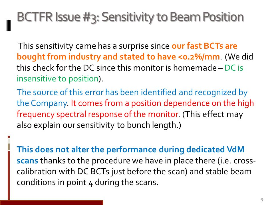 BCTFR Issue #3: Sensitivity to Beam Position This sensitivity came has a surprise since our fast BCTs are bought from industry and stated to have <0.2%/mm.