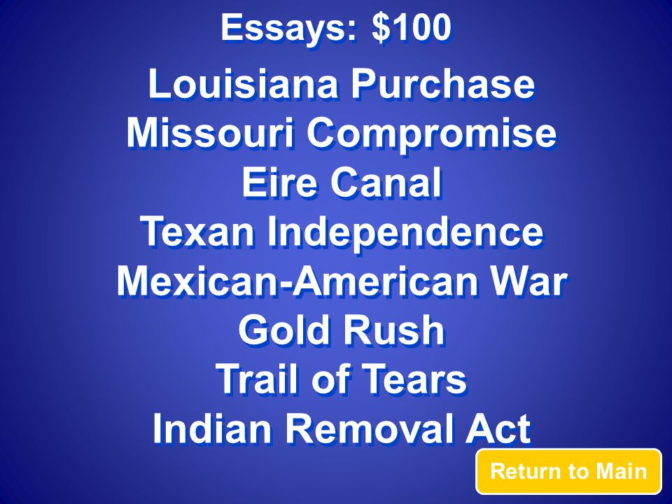 Essays: $100 Answer List 3 Events of Westward Expansion