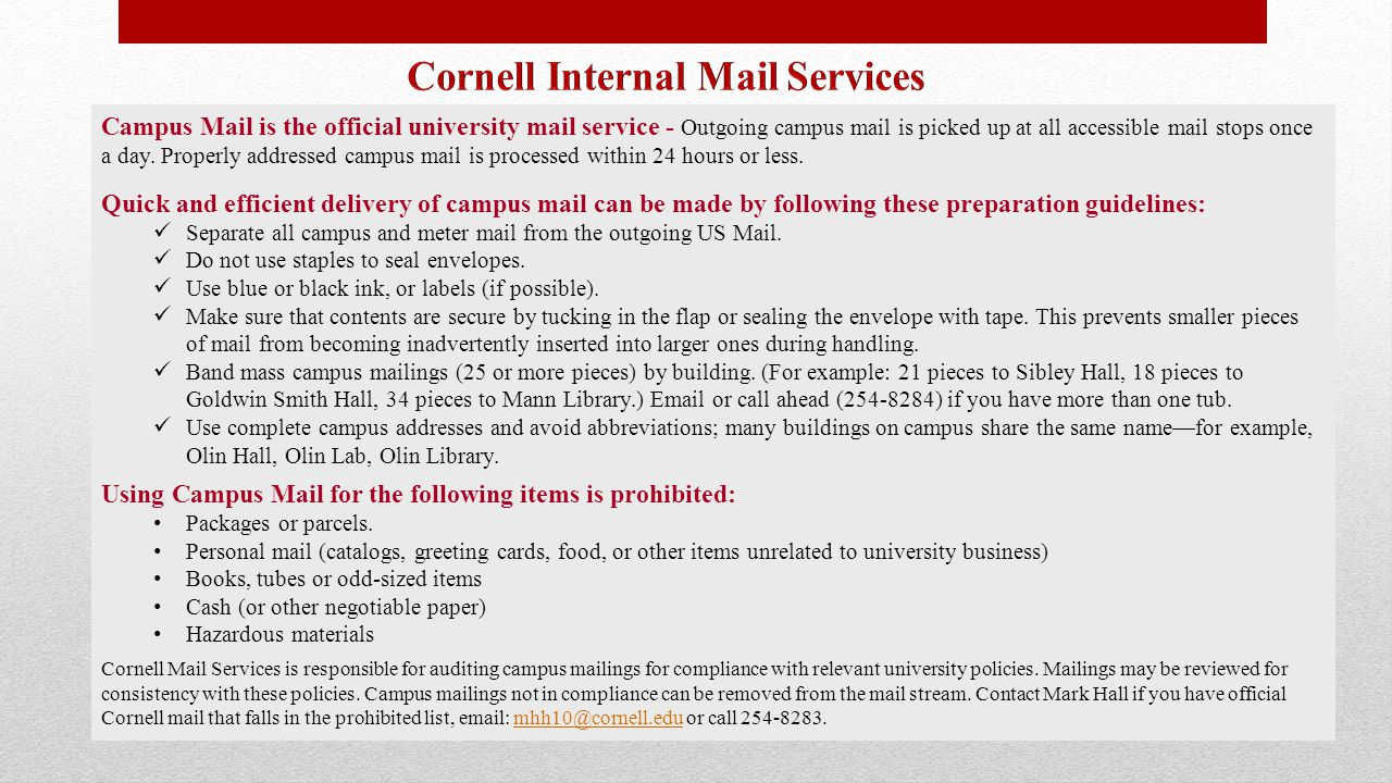 Campus Mail is the official university mail service - Outgoing campus mail is picked up at all accessible mail stops once a day. Properly addressed ca