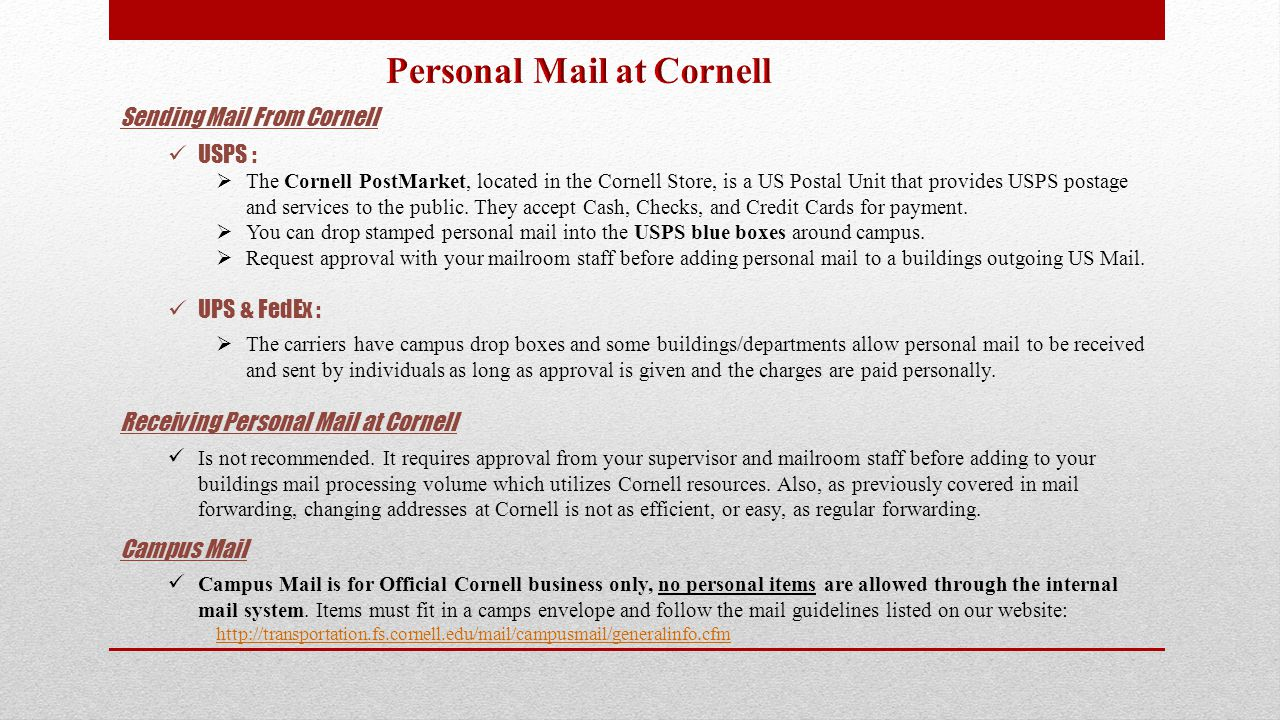 Sending Mail From Cornell USPS :  The Cornell PostMarket, located in the Cornell Store, is a US Postal Unit that provides USPS postage and services to the public.