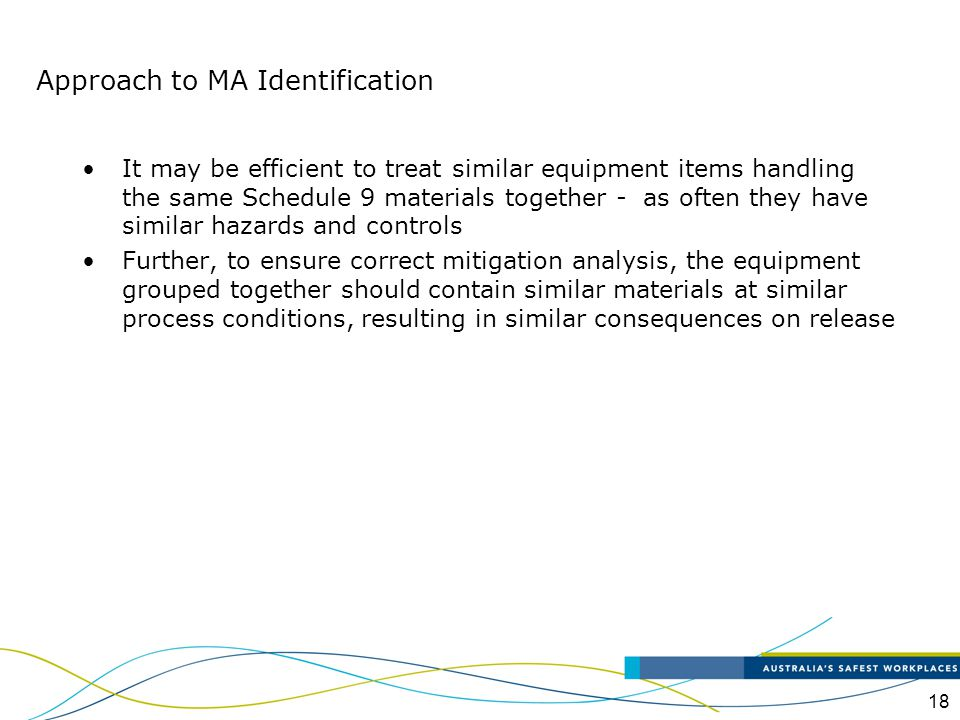 18 It may be efficient to treat similar equipment items handling the same Schedule 9 materials together - as often they have similar hazards and contr