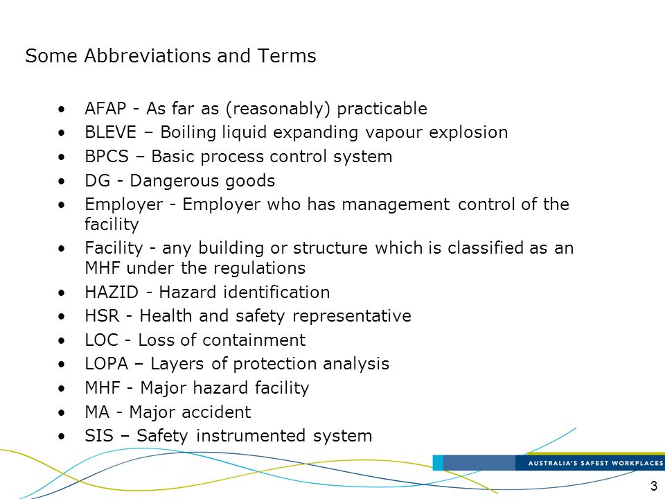 3 AFAP - As far as (reasonably) practicable BLEVE – Boiling liquid expanding vapour explosion BPCS – Basic process control system DG - Dangerous goods