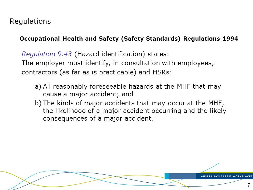 7 a)All reasonably foreseeable hazards at the MHF that may cause a major accident; and b)The kinds of major accidents that may occur at the MHF, the l