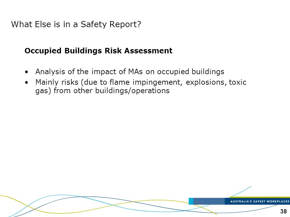 38 Occupied Buildings Risk Assessment Analysis of the impact of MAs on occupied buildings Mainly risks (due to flame impingement, explosions, toxic ga