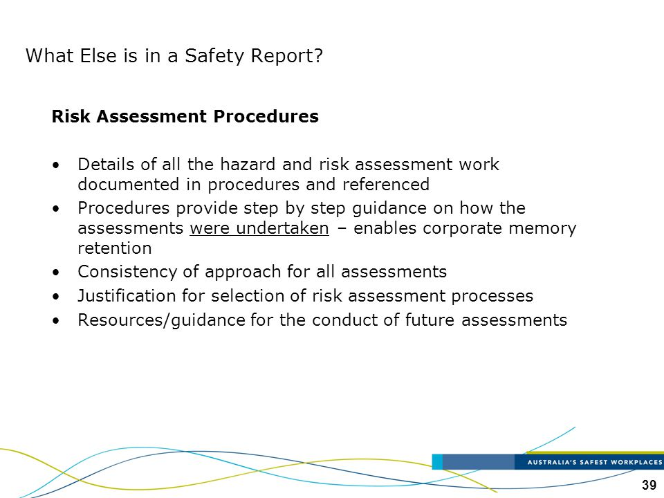 39 Risk Assessment Procedures Details of all the hazard and risk assessment work documented in procedures and referenced Procedures provide step by st