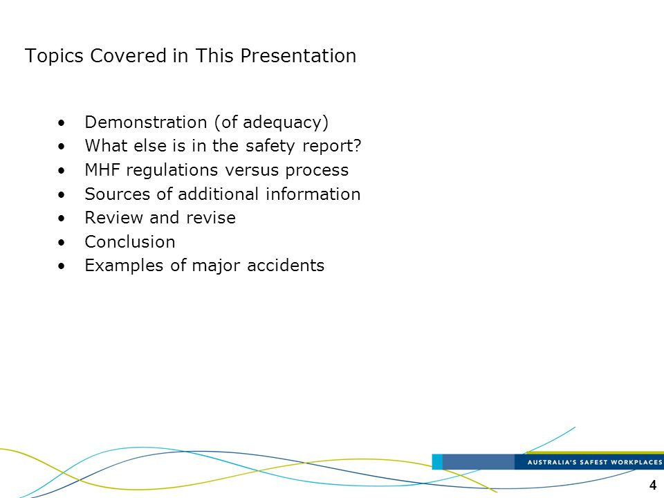4 Demonstration (of adequacy) What else is in the safety report? MHF regulations versus process Sources of additional information Review and revise Co