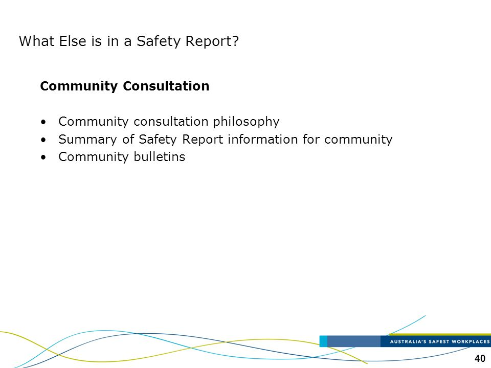 40 Community Consultation Community consultation philosophy Summary of Safety Report information for community Community bulletins What Else is in a S