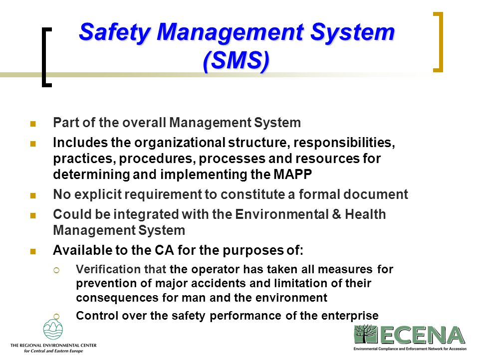 3 Part of the overall Management System Includes the organizational structure, responsibilities, practices, procedures, processes and resources for de