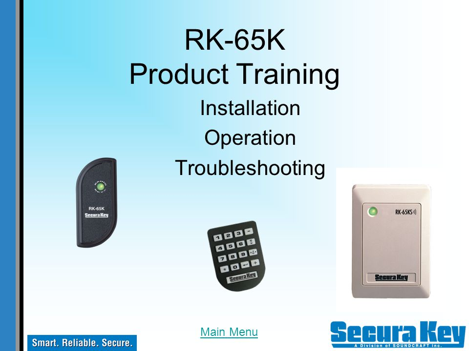 RK65K Features Specifications Installation Wire Installation Mounting the Reader Card Types RK-HHP Hand Held Programmer New Installation Program Mode Password: Lost or Forgotten Adding Facility Codes Adding Cards Deleting Cards Latch Timer Settings Operating Modes Timed Antipassback Settings Configure Relay N/O or N/C Request to Exit Wiegand Output Troubleshooting LED Flashing Red & Green Cannot enter Programming Mode Cards do not unlock the door New programmed cards do not unlock the door Maglock does not lock LED is blinking red & green Door does not unlock for a valid card (Green LED) Select One