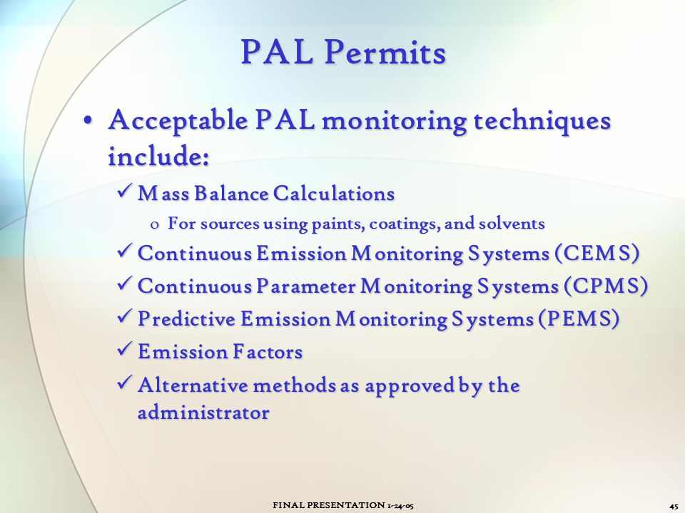 FINAL PRESENTATION 1-24-0545 PAL Permits Acceptable PAL monitoring techniques include:Acceptable PAL monitoring techniques include: Mass Balance Calcu