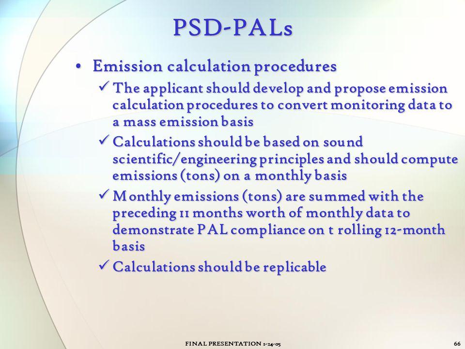 FINAL PRESENTATION 1-24-0566 PSD-PALs Emission calculation proceduresEmission calculation procedures The applicant should develop and propose emission