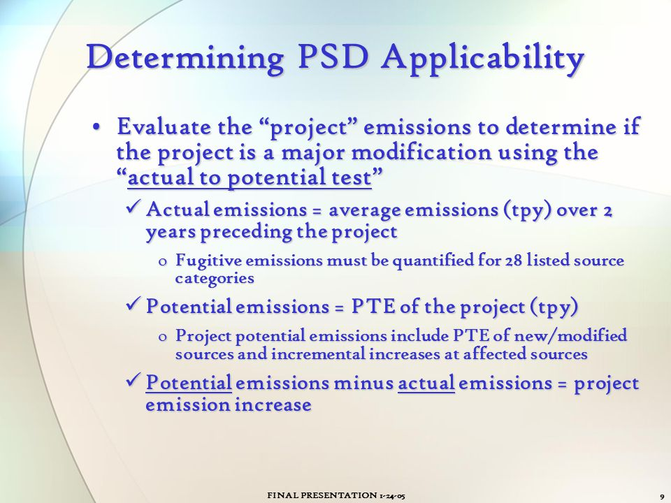 """FINAL PRESENTATION 1-24-059 Determining PSD Applicability Evaluate the """"project"""" emissions to determine if the project is a major modification using t"""