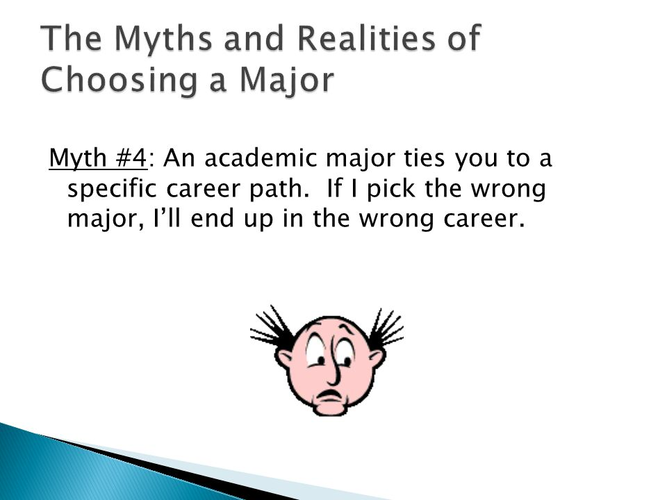 Myth #4: An academic major ties you to a specific career path.