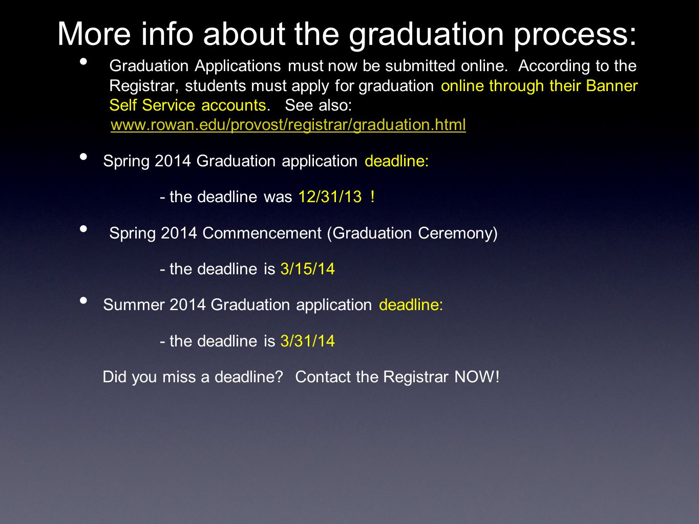 More info about the graduation process: Graduation Applications must now be submitted online. According to the Registrar, students must apply for grad