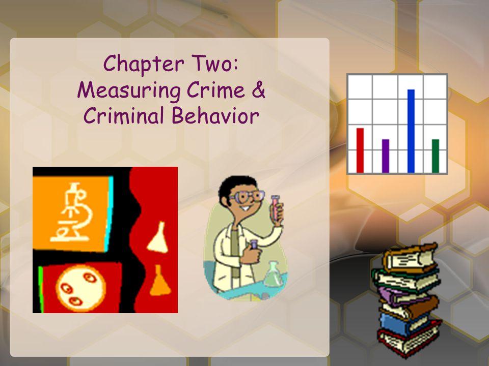 Chapter Two: Measuring Crime & Criminal Behavior