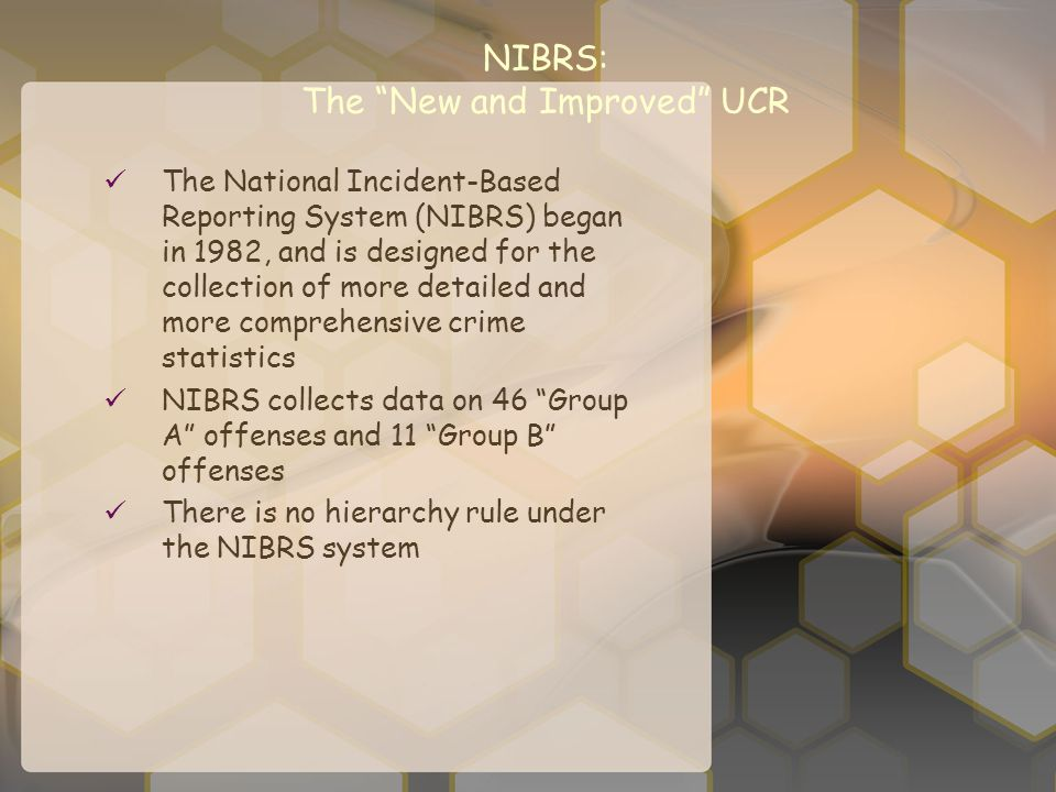 The National Incident-Based Reporting System (NIBRS) began in 1982, and is designed for the collection of more detailed and more comprehensive crime s