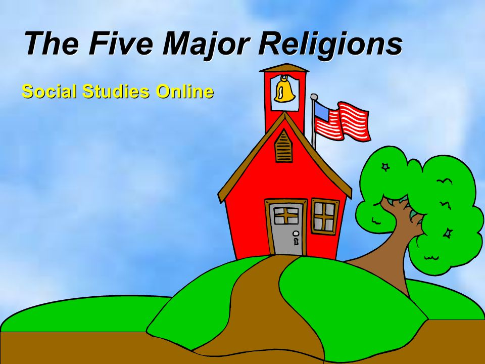 The Five Major Religions Social Studies Online