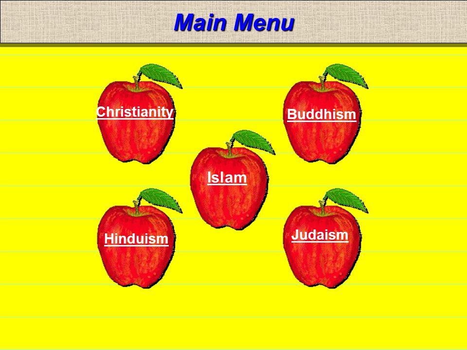 Main Menu Christianity Islam Hinduism Judaism Buddhism