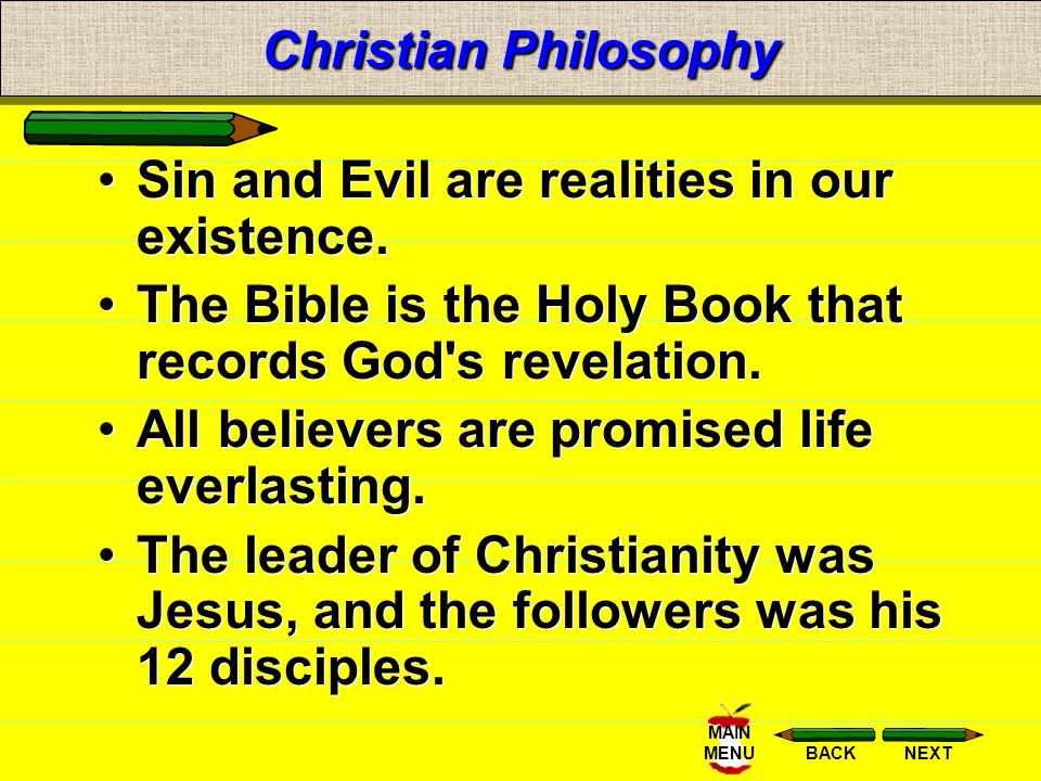 NEXTBACK MAIN MENU Christian Philosophy Sin and Evil are realities in our existence.