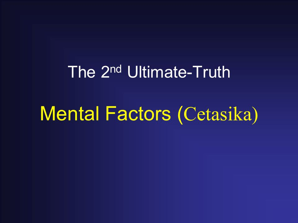 The 2 nd Ultimate-Truth Mental Factors (Cetasika)