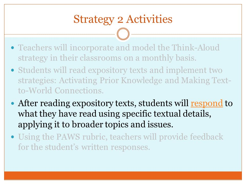 Strategy 2 Activities Teachers will incorporate and model the Think-Aloud strategy in their classrooms on a monthly basis.