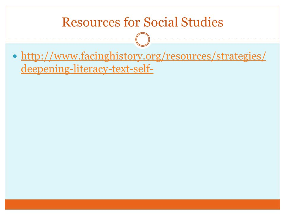 Resources for Social Studies http://www.facinghistory.org/resources/strategies/ deepening-literacy-text-self- http://www.facinghistory.org/resources/strategies/ deepening-literacy-text-self-