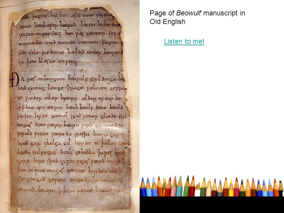 Page of Beowulf manuscript in Old English Listen to me!
