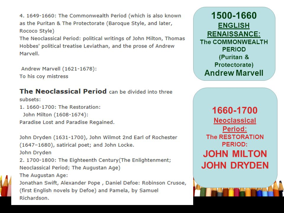 1500-1660 ENGLISH RENAISSANCE: The COMMONWEALTH PERIOD (Puritan & Protectorate) Andrew Marvell 1660-1700 Neoclassical Period: The RESTORATION PERIOD: