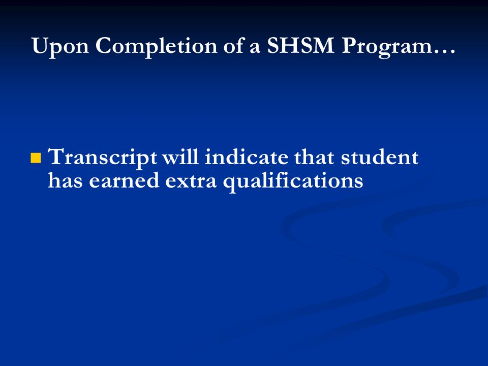 Transcript will indicate that student has earned extra qualifications