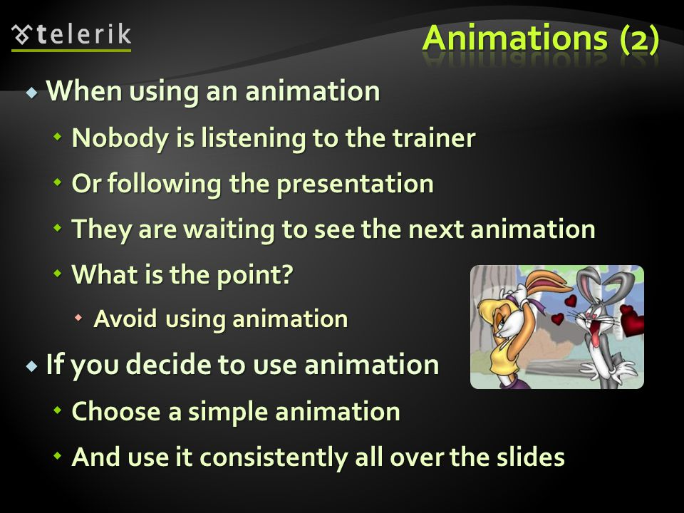  Why not use animation.