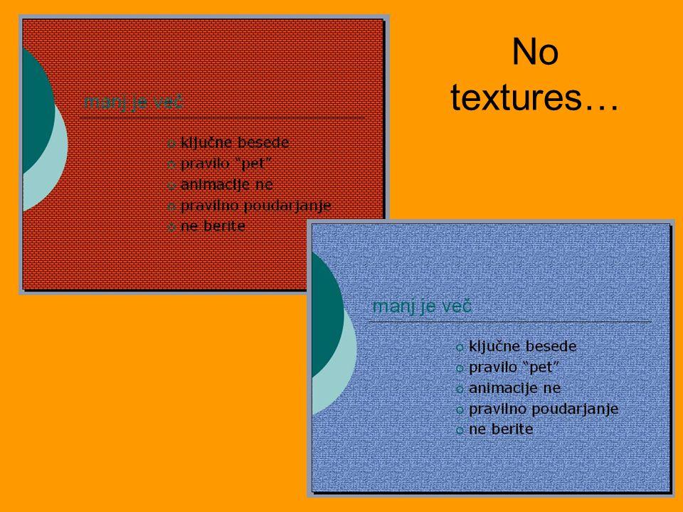 No textures…