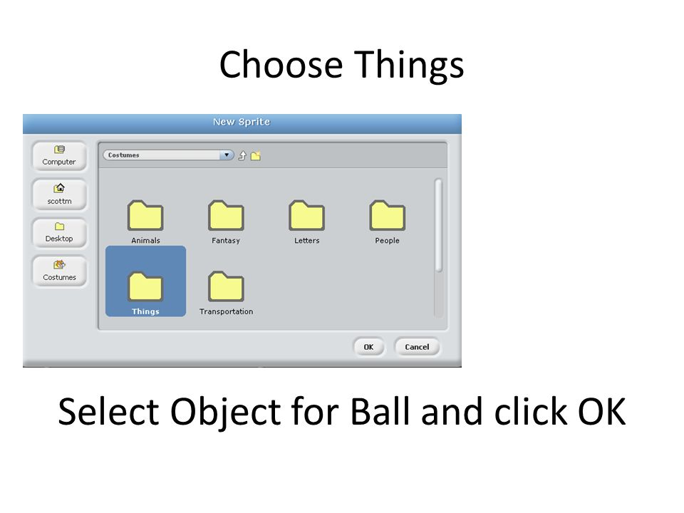 Choose Things Select Object for Ball and click OK